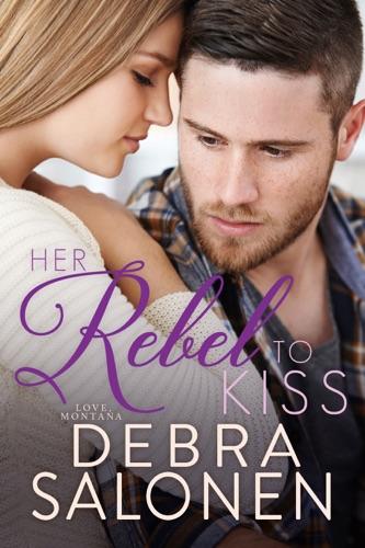 Her Rebel to Kiss - Debra Salonen - Debra Salonen