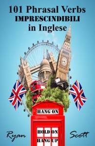 101 Phrasal Verbs imprescindibili in Inglese Book Cover