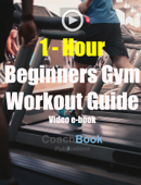 1 Hour Beginners Gym Workout Guide (With Video)