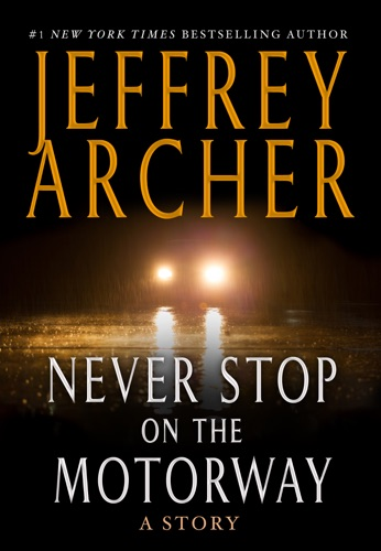 Jeffrey Archer - Never Stop on the Motorway