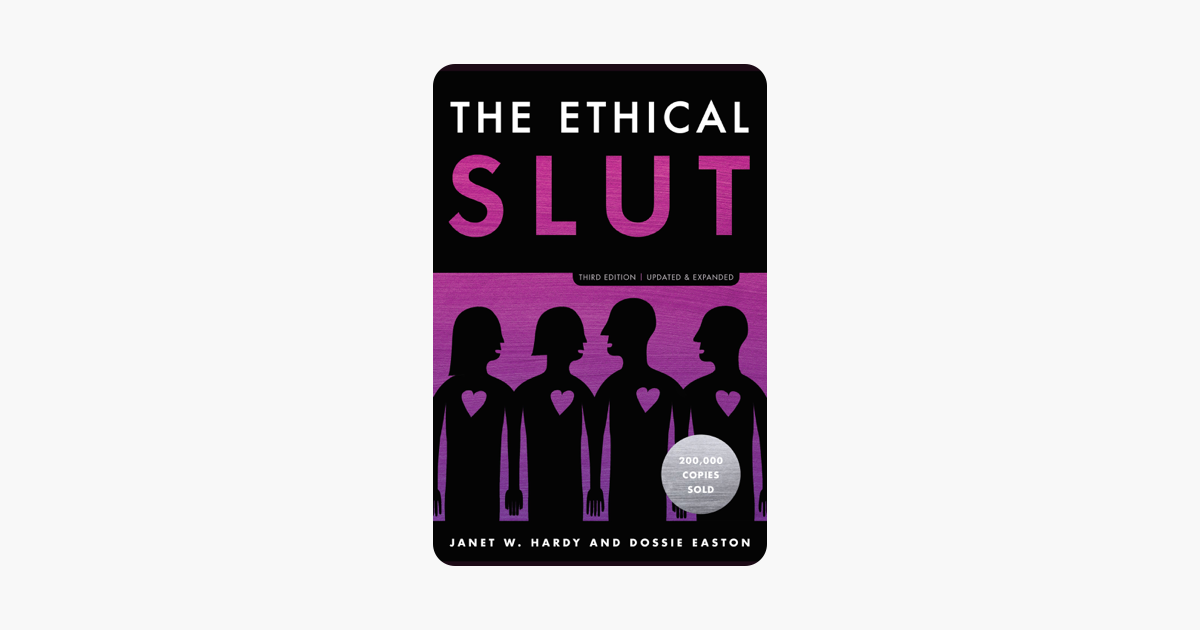 The Ethical Slut, Third Edition - Janet W. Hardy & Dossie Easton