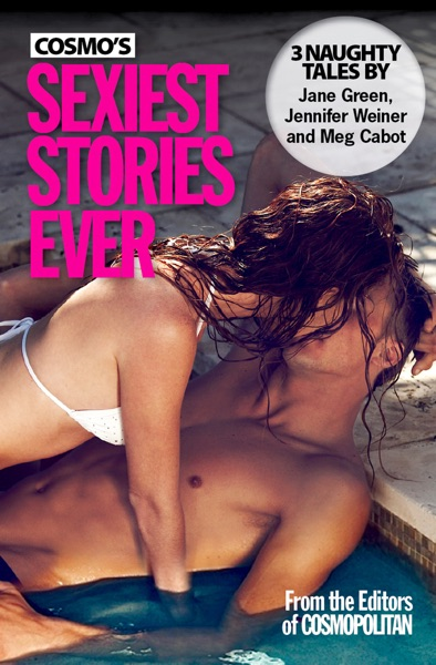 Cosmo's Sexiest Stories Ever - Jane Green, Jennifer Weiner & Meg Cabot book cover