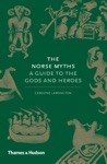 The Norse Myths A Guide To The Gods And Heroes