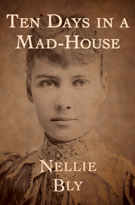Ten Days in a Mad-House - Nellie Bly book