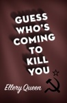 Guess Whos Coming To Kill You