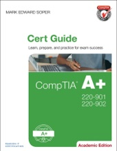 CompTIA A 220-901 and 220-902 Cert Guide, Academic Edition, 1/e