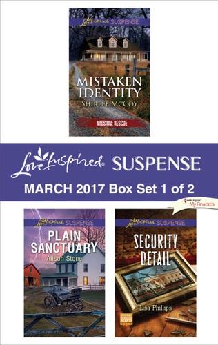 Shirlee McCoy, Alison Stone & Lisa Phillips - Harlequin Love Inspired Suspense March 2017 - Box Set 1 of 2