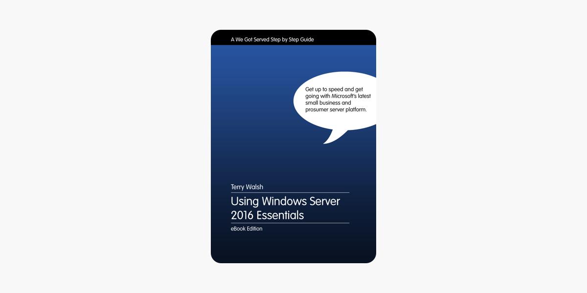 Using Windows Server 2016 Essentials