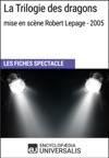 La Trilogie Des Dragons Mise En Scne Robert Lepage - 2005