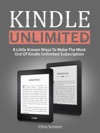 Kindle Unlimited 8 Little Known Ways To Make The Most Out Of Kindle Unlimited Subscription