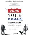 Burn Your Goals