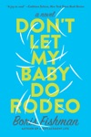 Dont Let My Baby Do Rodeo