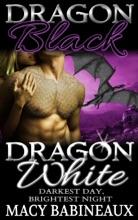 Dragon Black, Dragon White: Darkest Day, Brightest Night