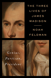 The Three Lives of James Madison PDF Download