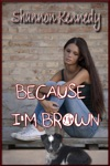 Because Im Brown