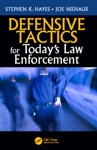 Defensive Tactics For Todays Law Enforcement