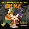 Giants And Fairies And Witches, Oh My!  Children's European Folktales