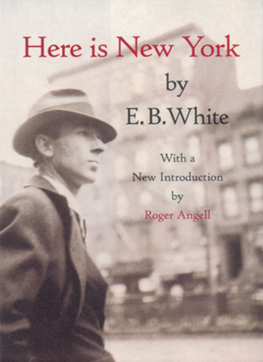 Here is New York - E. B. White & Roger Angell book