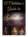 A Childrens Guide To Splendour