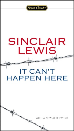 Sinclair Lewis, Michael Meyer & Gary Scharnhorst - It Can't Happen Here