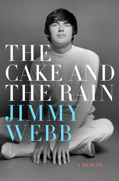 The Cake and the Rain by Jimmy Webb on Apple Books