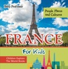 France For Kids People Places And Cultures - Children Explore The World Books