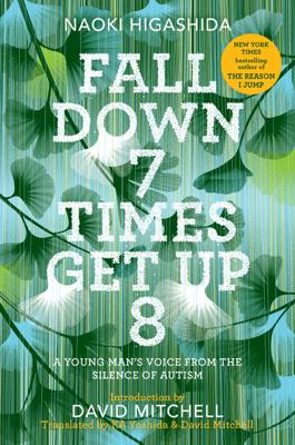 Fall Down 7 Times Get Up 8 - Naoki Higashida, Ka Yoshida & David Mitchell book