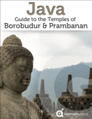 Java: Guide to the Temples of Borobudur & Prambanan