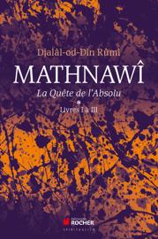 Mathnawî, la quête de l'Absolu