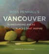Ross Penhalls Vancouver Surrounding Areas And Places That Inspire
