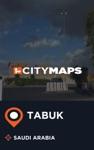 City Maps Tabuk Saudi Arabia