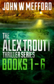 The Alex Troutt Thriller Series: Books 1-6