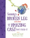 Sammys Broken Leg Oh No And The Amazing Cast That Fixed It
