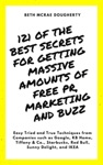 121 Of The Best Secrets For Getting Massive Amounts Of Free PR Marketing And Buzz