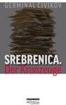 Srebrenica Der Kronzeuge