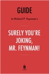 Guide To Richard P Feynmans Surely Youre Joking Mr Feynman By Instaread