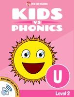 Learn Phonics: U - Kids vs Phonics