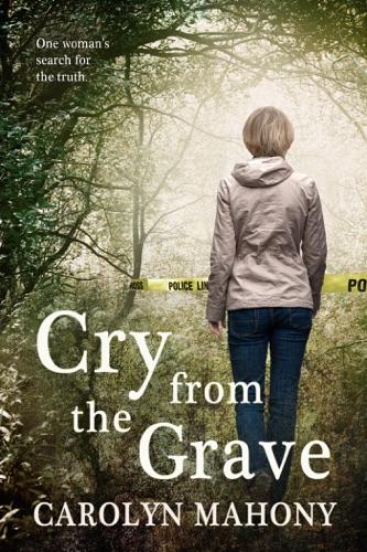 Cry From The Grave - Carolyn Mahony - Carolyn Mahony