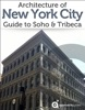 Architecture of New York City: Guide to Soho & Tribeca