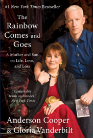 The Rainbow Comes and Goes - Anderson Cooper & Gloria Vanderbilt book summary