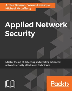 Applied Network Security Door Arthur Salmon, Warun Levesque & Michael McLafferty Boekomslag
