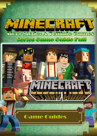 Minecraft Story Mode: A Telltale Game Guide book