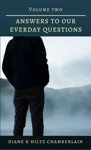 Answers To Our Everyday Questions Volume Two