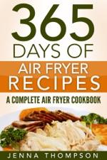 Air Fryer 365 Days Of Air Fryer Recipes A Complete Air Fryer Cookbook