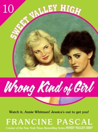 Wrong Kind Of Girl Sweet Valley High 10