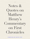 Notes  Quotes On Matthew Henrys Commentary On First Chronicles