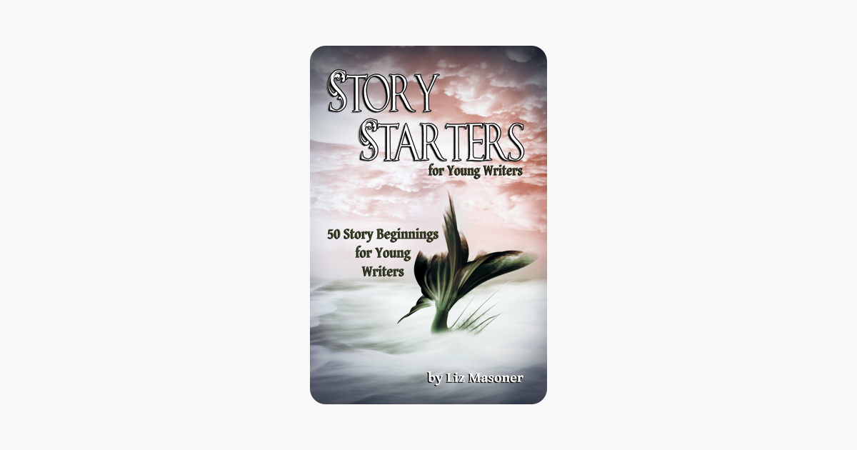 Story Starters for Young Writers