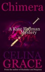 Chimera A Kate Redman Mystery Book 5