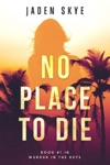 No Place To Die Murder In The KeysBook 1