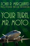 Your Turn Mr Moto